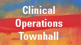 Clinical Operations Townhall