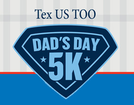 Tex US TOO Dad's Day 5K