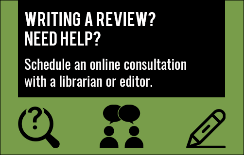Writing a review? Need help? Schedule an online consultation with a librarian or editor.